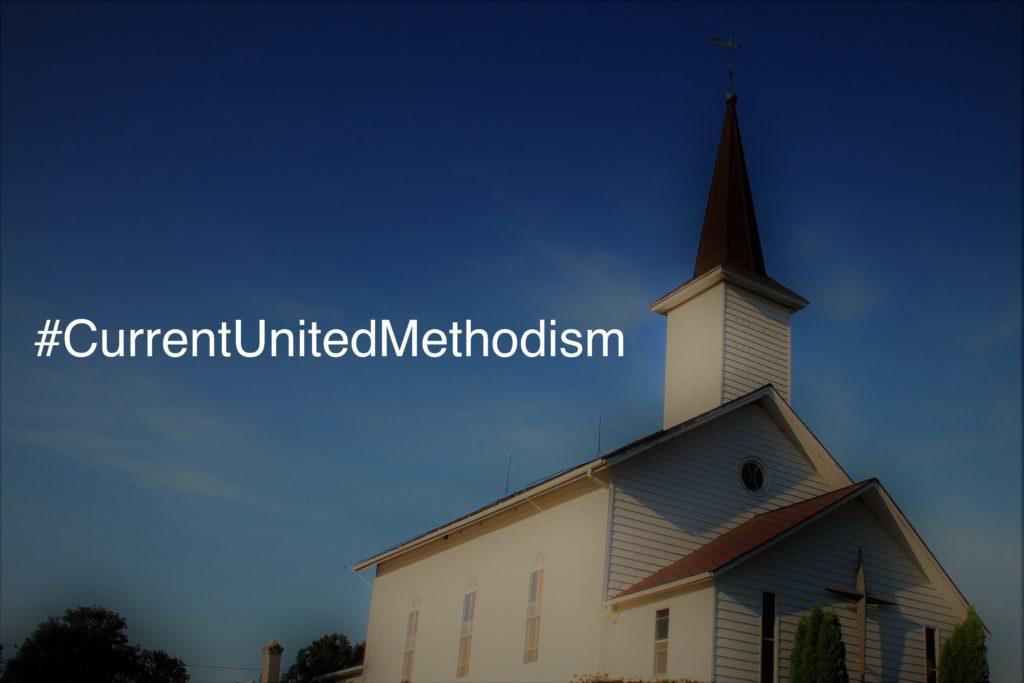 #CurrentUnitedMethodism